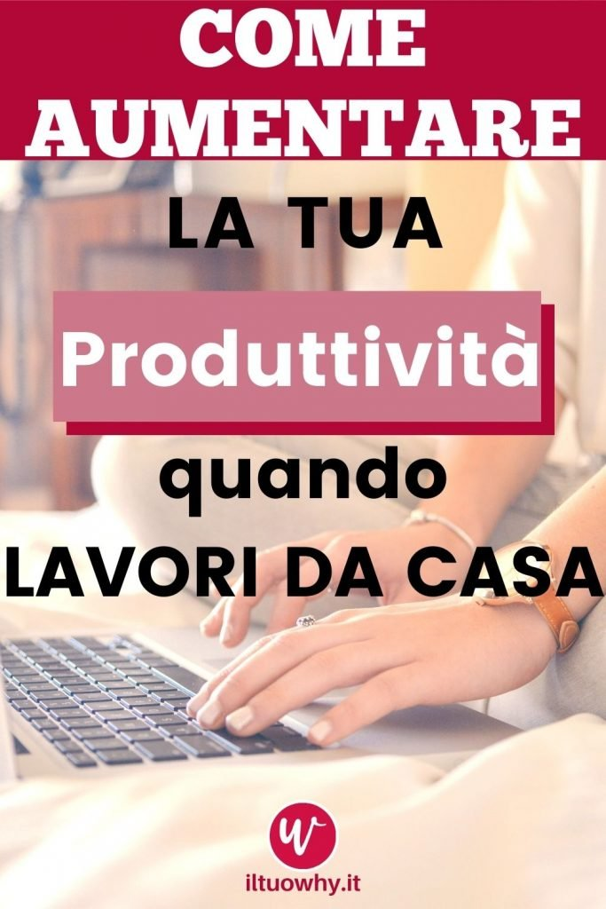 Aumentare la produttivita quando lavori da casa2