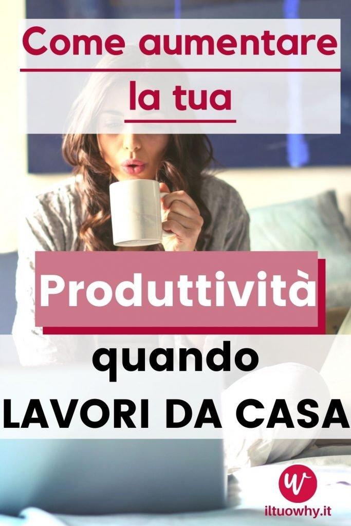 Aumentare la produttivita quando lavori da casa3